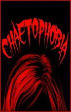 Chaetophobia  by KhayriRRW