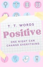 Positive by ThoseThreeWords