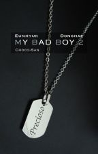 My Bad Boy 2 [Eunhae +18] by Choco-San