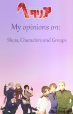 My Opinions on Ships, Characters and Groupings by AlyssaLester85
