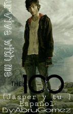 Survive with me (Jasper y tu) The 100 by AbruGomez