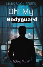 MARS Book 3: Oh! My Bodyguard by DDemetriaMars