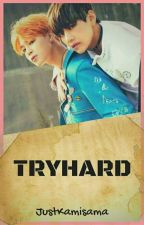 Tryhard by justKamisama
