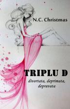 Triplu D - divorțată, deprimată, depravată by midnightchristmas