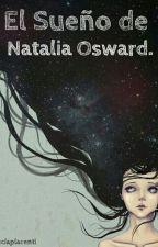 El Sueño De Natalia Osward by luciaplacenti