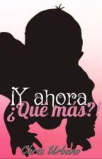 ¡Y ahora, ¿Qué más?! (YAQH2) by OlivePalmer