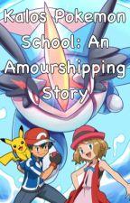 Kalos Pokemon School: An Amourshipping Story by jman6080
