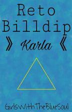 Reto Billdip Karla ♡ by GirlsWithTheBlueSoul
