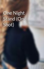 One Night Stand (One Shot) by Nashi05