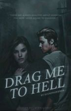 Drag me to Hell: Book One • jb by suckingbieber