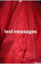 Text Messages - Z.R.C by smuttyselman