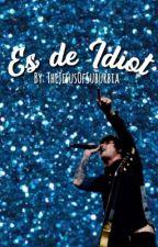 Es De Idiot by TheJesusOfSuburbia