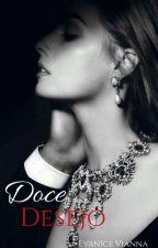 Doce Desejo ( Completo ) by EvaniceVianna_