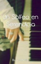 Un Solfeo en Serendipia by Crisshelle