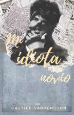 Mi loco e idiota novio [Gay] by LouHarrison