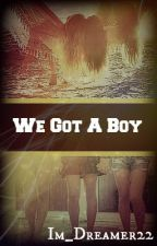 We Got A Boy by xDouble_Digitsx