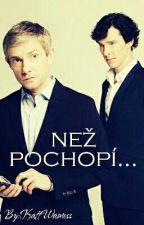 Než pochopí... | [Sherlock] Johnlock ff by KattWamess