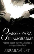Tres Meses Para Enamorarme ❀MikaYuu a.u❀ by BrbaraVinet