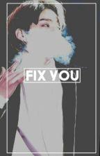 Fix You - A Jeon Jungkook Fanfiction by JiKookSavedMe