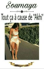 """✨Soumaya: Tout Sa À Cause De """"Akhi""""✨ by AliyaMars"""