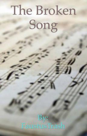 The Broken Song by FaustusTrash
