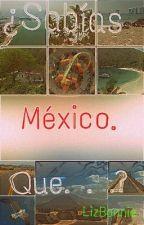 ¿Sabías qué. . .?(México.) by -_Yuu-Chan_-