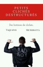 Petits clichés destructurés by MrShibatta