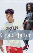 The Harter Brother Series: Chad by NikkiJackson5