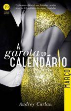 A Garota do Calendário - Março - Audrey Carlan by Menylo