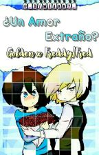 ¿Un amor extraño? GoldenxFreddy/Fred (Pausada) by -DimeAbby-