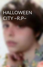HALLOWEEN CITY ~R.P~ by Esme-G