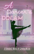 A Dancer's Dream | Wattys 2017 by GeneralMitch