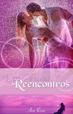 Reencontros - Trilogia Em Fuga II by Ane-Rose