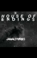 HOUSE OF ENDINGS by covenseries