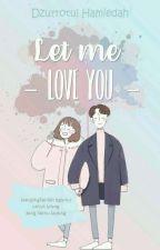 Let Me Love You by DzHamiedah