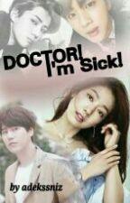 Doctor, I'm Sick! by adekssniz