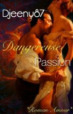 Dangereuse Passion by Djeeny87