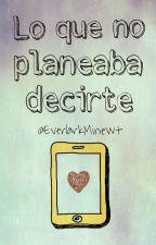 Lo Que No Planeaba Decirte - Snowbaz by EverlarkMinewt