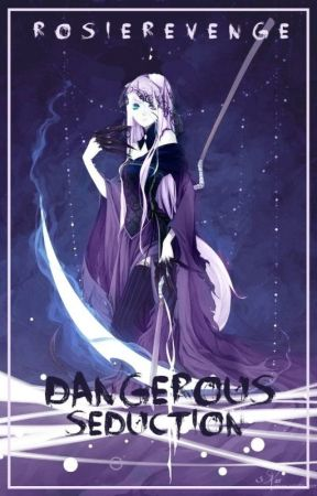 Dangerous Seduction {BOOK THREE} by RosieRevenge