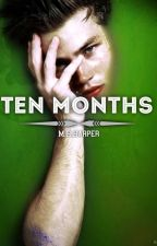 Ten Months [ boyxboy ] by NoPressureJustBoxers