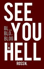 See you in hell | Blog. by SarcasmBlossom