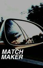 MATCH MAKER [ON HITAUS] by dorthyspluto