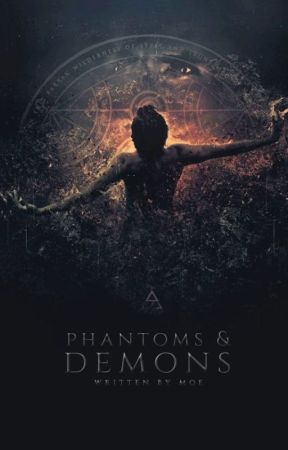 Phantoms & Demons by wildparisian