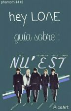 Hey, LO/\E: Guía sobre NU'EST by phantom-1412