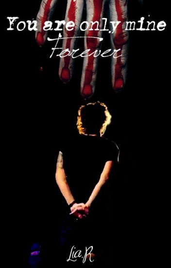 You are only mine. Forever- Larry Stylinson