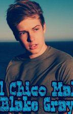El chico Malo (Blake Gray) by SharonRodriguez14