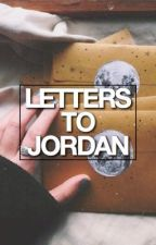 letters to jordan *COMPLETED* by cubetrashxx