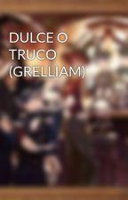 DULCE O TRUCO by KarenkaSutcliff