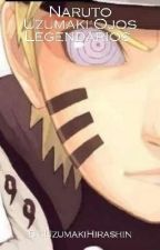 Naruto Uzumaki:Ojos Legendarios #NarutoAwards by MonkeyDragneel