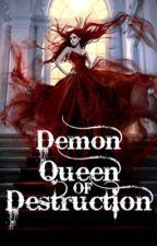 Demon Queen of Destruction (Book 3) ( #wattys2017) by CjAlter